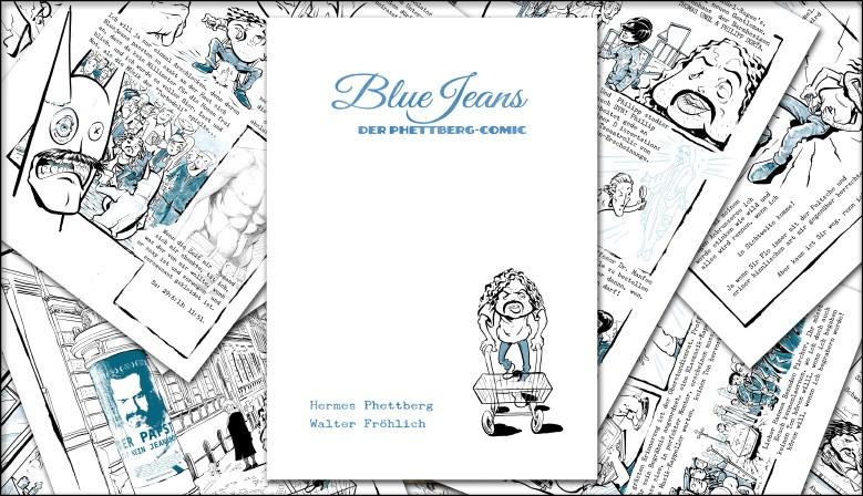 Blue Jeans, der Phettberg-Comic